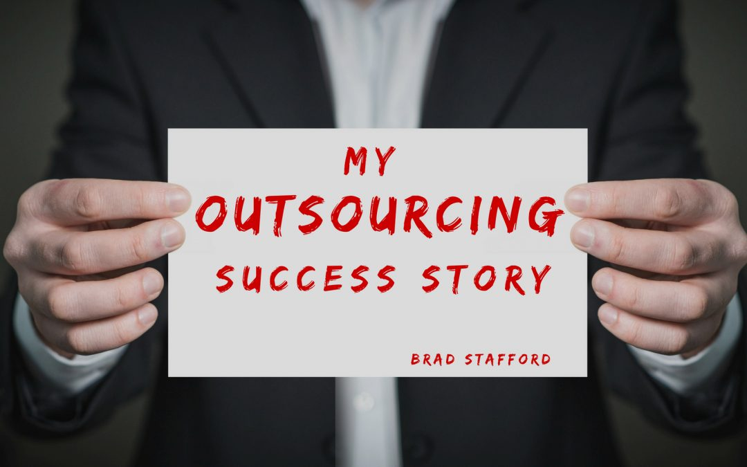 Outsourcing Success (My Story)